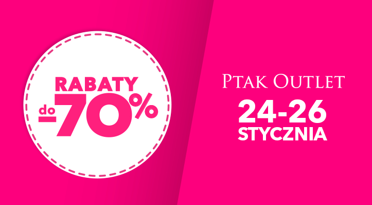 MEGA RABATY DO -70% W PTAK OUTLET!